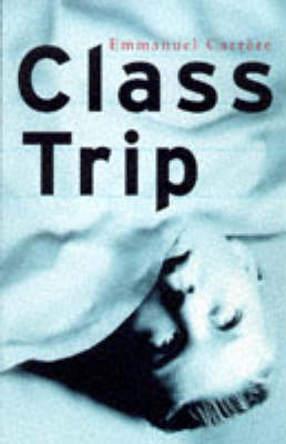 Class Trip by Emmanuel Carrere