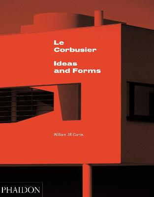 Le Corbusier by William Curtis