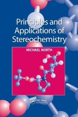 Principles and Applications of Stereochemistry by Michael North