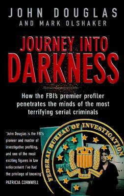 Journey into Darkness by John Douglas