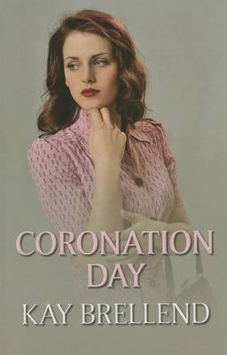 Coronation Day by Kay Brellend
