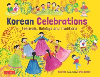 Korean Celebrations: Festivals, Holidays and Traditions book