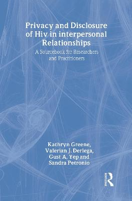 Privacy and Disclosure of HIV in Interpersonal Relationships by Kathryn Greene