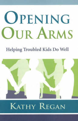 Opening Our Arms by Kathy Regan