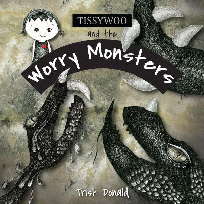 Tissywoo and the Worry Monsters book