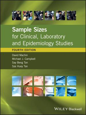 Sample Sizes for Clinical, Laboratory and Epidemiology Studies by David Machin