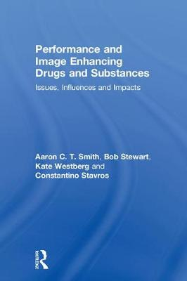 Performance and Image Enhancing Drugs and Substances by Aaron Smith