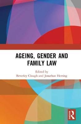 Ageing, Gender and Family Law by Beverley Clough