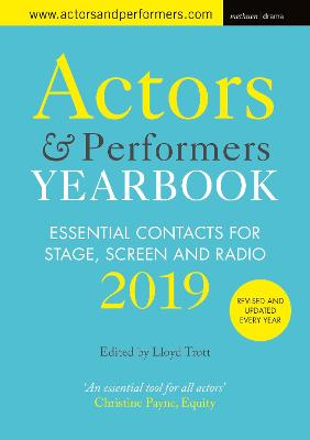 Actors and Performers Yearbook 2019: Essential Contacts for Stage, Screen and Radio by Lloyd Trott