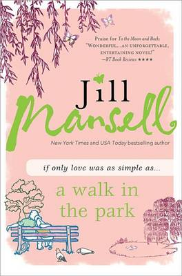 A Walk in the Park by Jill Mansell