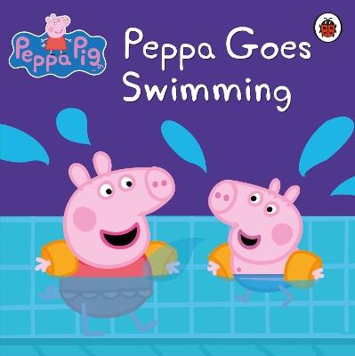 Peppa Pig: Peppa Goes Swimming book