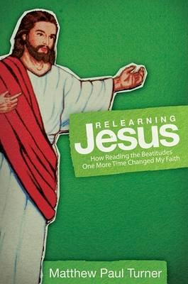 Relearning Jesus by Matthew Paul Turner
