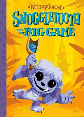 Wetmore Forest Snuggletooth And The Big Game by Randy Harvey