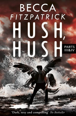 Hush, Hush Parts 3 & 4 by Becca Fitzpatrick