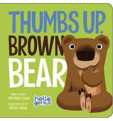 Thumbs Up, Brown Bear by ,Michael Dahl