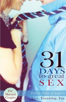 31 Days to Great Sex by Sheila Wray Gregoire