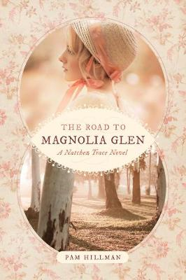 The Road to Magnolia Glen by Pam Hillman