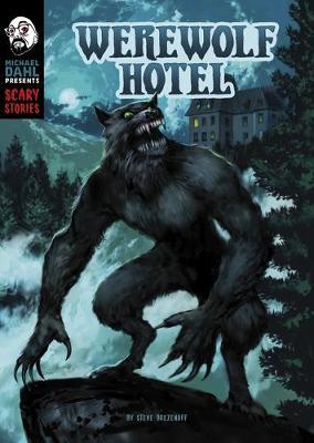 Werewolf Hotel by Steve Brezenoff