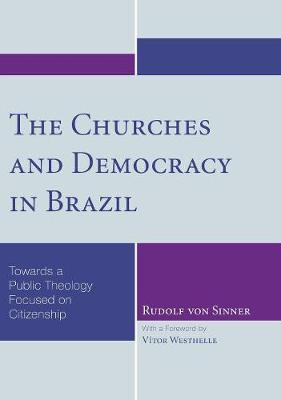 The Churches and Democracy in Brazil book