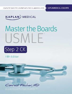 Master the Boards USMLE Step 2 CK by Conrad Fischer