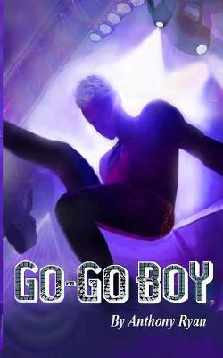 Go-Go Boy by Anthony Ryan