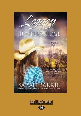 Legacy of Hunters Ridge by Sarah Barrie