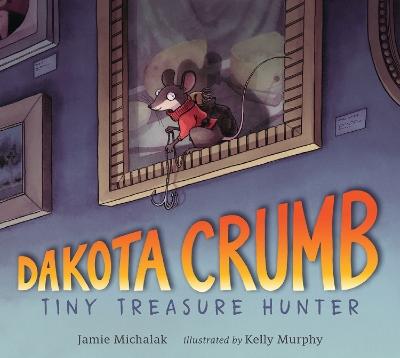 Dakota Crumb: Tiny Treasure Hunter book