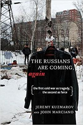 Russians Are Coming, Again by Jeremy Kuzmarov