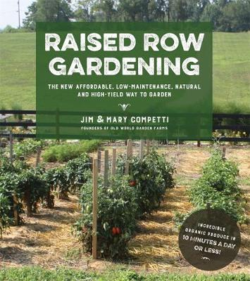Raised Row Gardening by Jim Competti