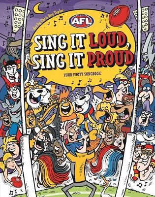 Sing it Loud, Sing it Proud: Your Footy Songbook by Hardie Grant Children's Publishing