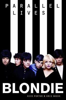 Blondie: Parallel Lives Revised Edition by Dick Porter