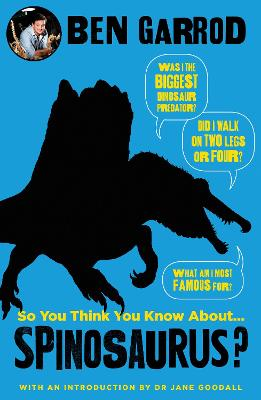 So You Think You Know About Spinosaurus? book