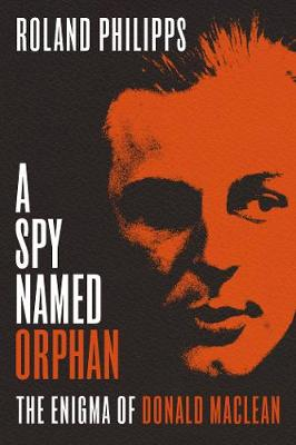 Spy Named Orphan by Roland Philipps