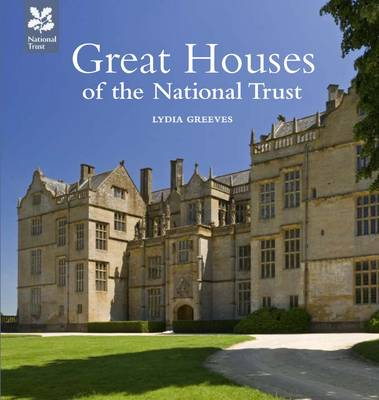 Great Houses of the National Trust by Lydia Greeves