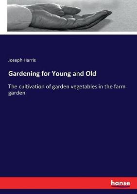 Gardening for Young and Old by Joseph Harris
