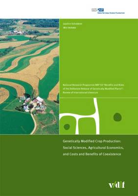 Genetically Modified Crop Production: Social Sciences, Agricultural Economics, and Costs and Benefits of Coexistence by Joachim Scholderer