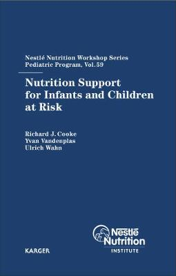 Nutrition Support for Infants and Children at Risk by R. J. Cooke