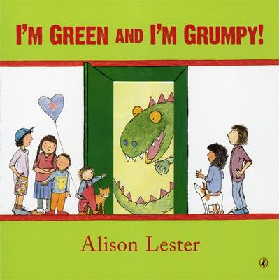 I'm Green And I'm Grumpy! by Alison Lester