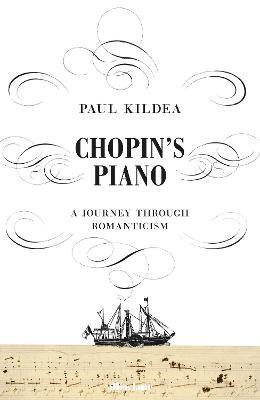 Chopin's Piano by Paul Kildea
