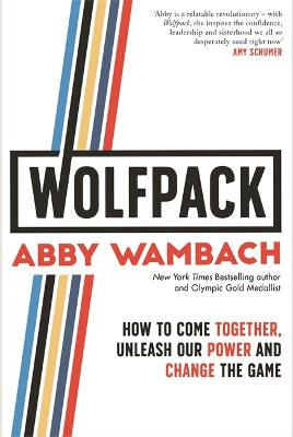WOLFPACK: How to Come Together, Unleash Our Power and Change the Game book