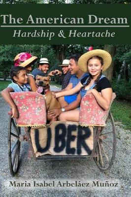 The American Dream: Hardship and Heartache by Maria Isabel Arbelaez Munoz