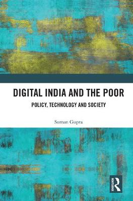 Digital India and the Poor: Policy, Technology and Society book