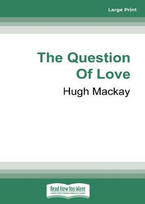 The Question of Love by Hugh MacKay