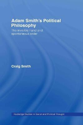 Adam Smith's Political Philosophy by Craig Smith