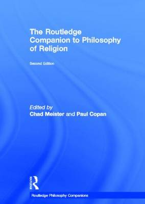 Routledge Companion to Philosophy of Religion by Paul Copan