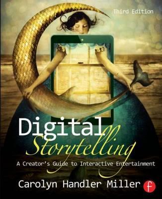 Digital Storytelling by Carolyn Handler Miller