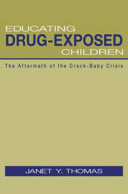 Educating Drug-Exposed Children by Janet Y. Thomas