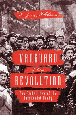 Vanguard of the Revolution by A. James McAdams
