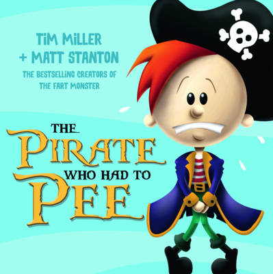 The Pirate Who Had To Pee by Tim Miller