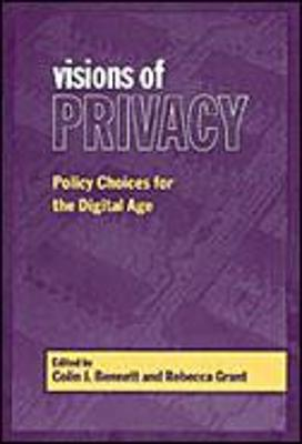 Visions of Privacy by Colin J. Bennett